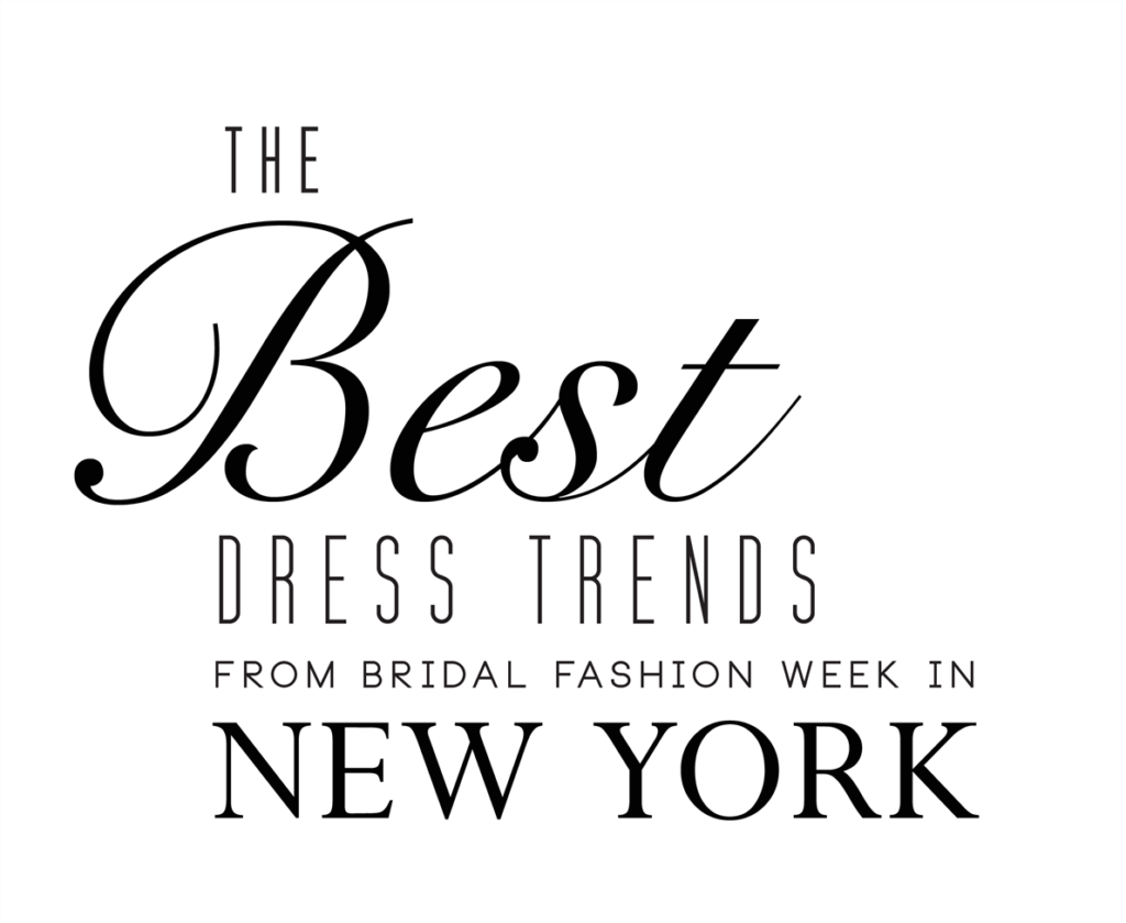 the-best-wedding-dress-trends-from-new-york-bridal-fashion-week-in-new-york