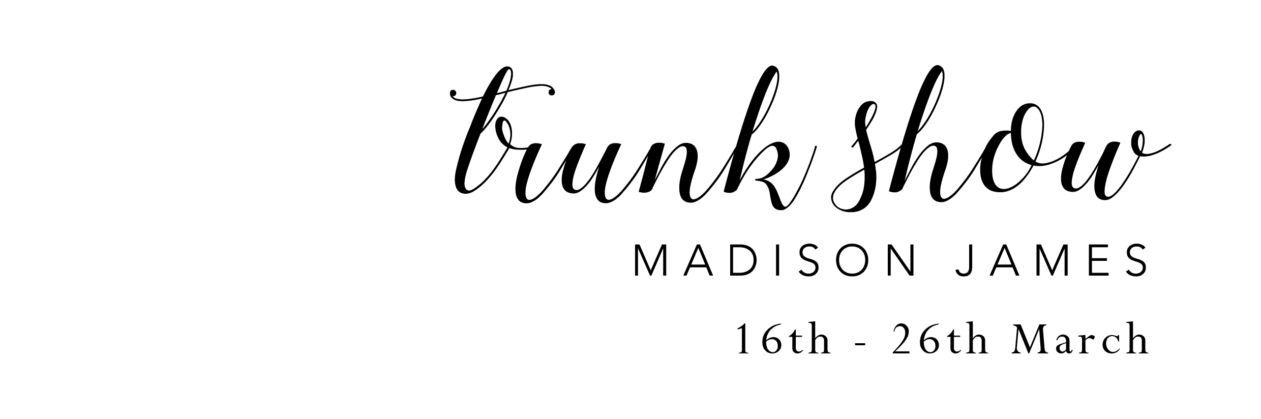 Madison James Trunk Show 2017